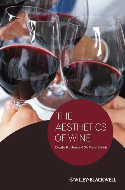Skilleas Ole M. The Aesthetics of Wine chuck blethen the wine etiquette guide your defense against wine snobbery