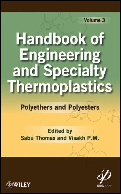 Thomas K. Sabu Handbook of Engineering and Specialty Thermoplastics, Volume 3. Polyethers and Polyesters ian manners frontiers in transition metal containing polymers