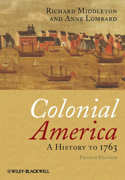 Lombard Anne Colonial America. A History to 1763 samuel g goodrich history of the indians of north and south america