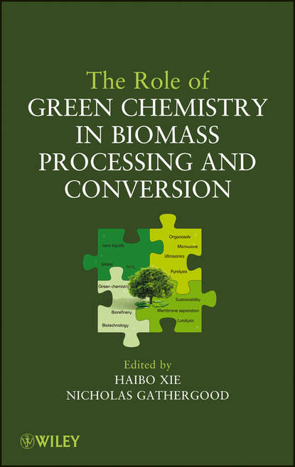 Xie Haibo The Role of Green Chemistry in Biomass Processing and Conversion недорого
