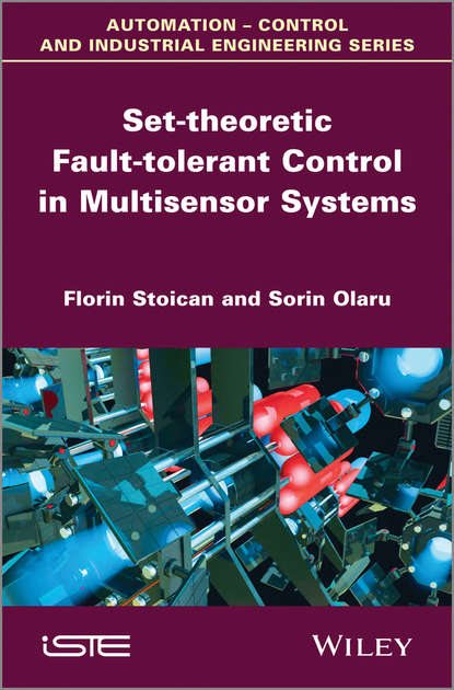 Stoican Florin Set-theoretic Fault-tolerant Control in Multisensor Systems huijun gao filtering control and fault detection with randomly occurring incomplete information
