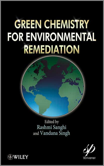 Singh Vandana Green Chemistry for Environmental Remediation недорого