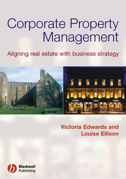 Фото - Edwards Victoria Corporate Property Management. Aligning Real Estate With Business Strategy danielle steel property of a noblewoman