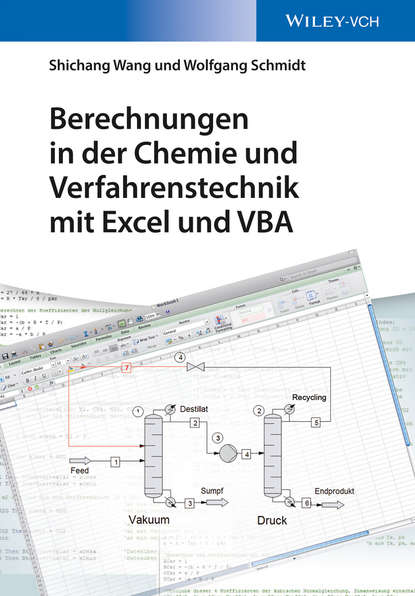 Wolfgang Schmidt Berechnungen in der Chemie und Verfahrenstechnik mit Excel und VBA heinz kandel g verfahrenstechnische methoden in der wirkstoffherstellung