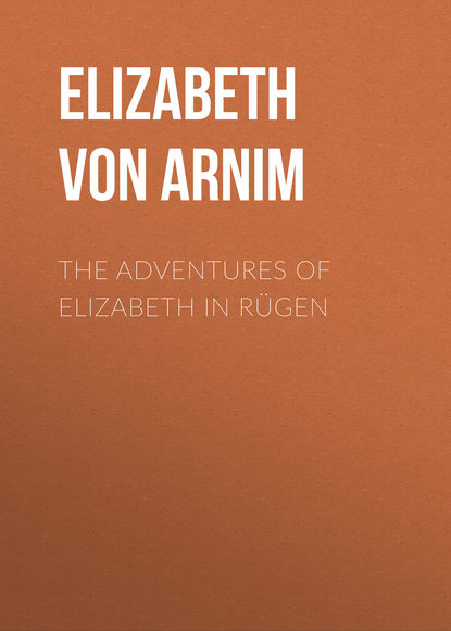 Фото - Elizabeth von Arnim The Adventures of Elizabeth in Rügen elizabeth norton temptation of elizabeth tudor