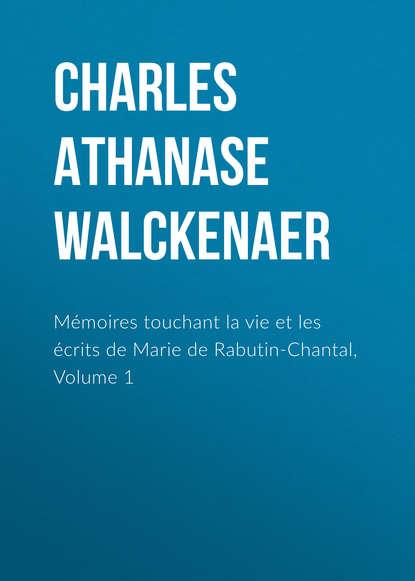 Charles Athanase Walckenaer Mémoires touchant la vie et les écrits de Marie de Rabutin-Chantal, Volume 1 charles athanase walckenaer essai sur l histoire de l espece humaine