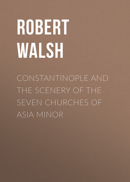 Robert Walsh Constantinople and the Scenery of the Seven Churches of Asia Minor robert brentano two churches