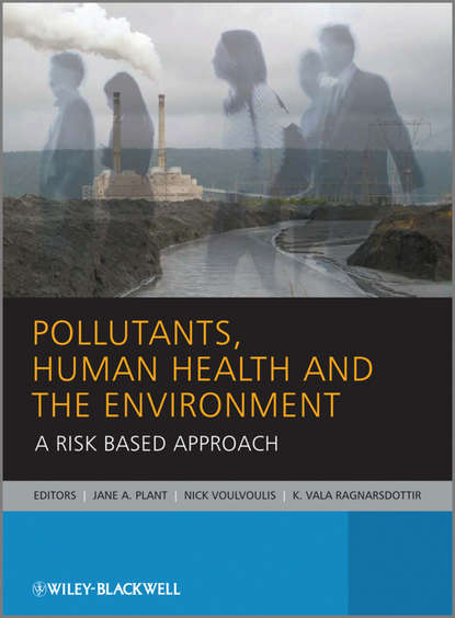 Nick Voulvoulis Pollutants, Human Health and the Environment. A Risk Based Approach peter hooda trace elements in soils isbn 9781444319484