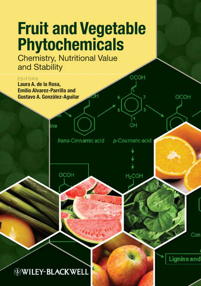 Emilio Alvarez-Parrilla Fruit and Vegetable Phytochemicals. Chemistry, Nutritional Value and Stability elhadi yahia m fruit and vegetable phytochemicals chemistry and human health 2 volumes