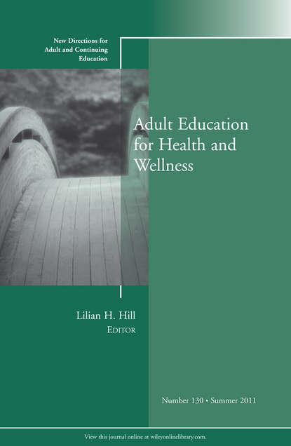 Lilian Hill H. Adult Education for Health and Wellness. New Directions for Adult and Continuing Education, Number 130 linking adult education and formal schooling in tanzania