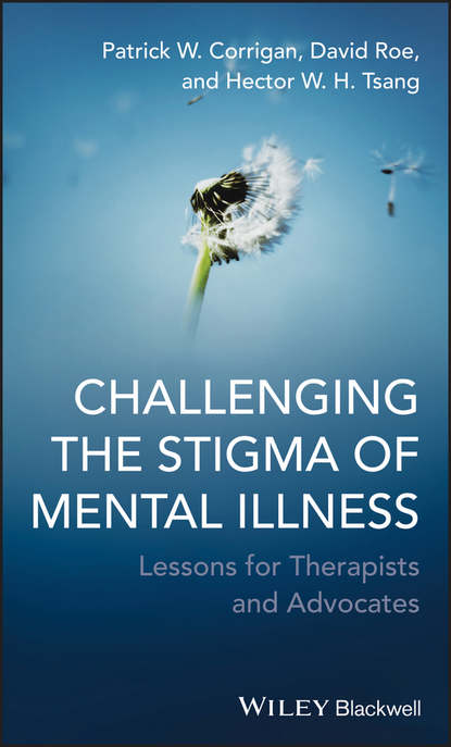 Patrick W. Corrigan Challenging the Stigma of Mental Illness