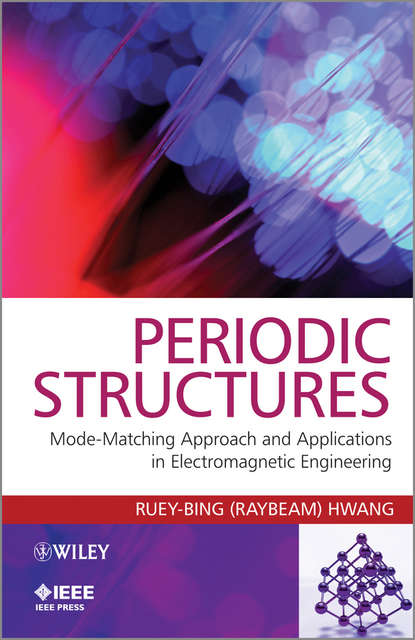 Ruey-Bing Hwang (Raybeam) Periodic Structures. Mode-Matching Approach and Applications in Electromagnetic Engineering fuzzy ideals in algebraic structures