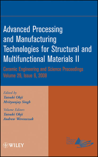Группа авторов Advanced Processing and Manufacturing Technologies for Structural and Multifunctional Materials II группа авторов advanced processing and manufacturing technologiesfor structural and multifunctional materials vi