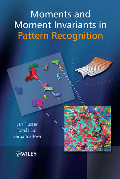 Jan Flusser Moments and Moment Invariants in Pattern Recognition dorothea hamm carolin wubbels moments of love flowers and decorations