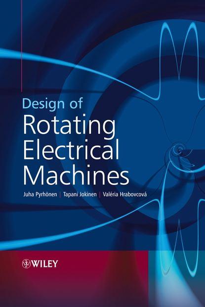 Juha Pyrhonen Design of Rotating Electrical Machines juha vuorinen mähkmelööve