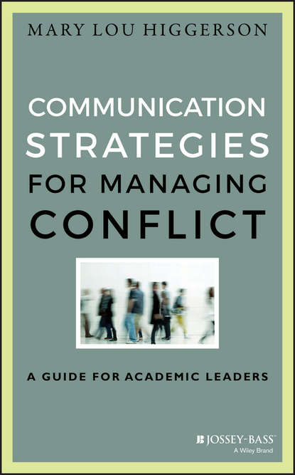 Mary Lou Higgerson Communication Strategies for Managing Conflict. A Guide for Academic Leaders jeffrey l buller best practices in faculty evaluation a practical guide for academic leaders