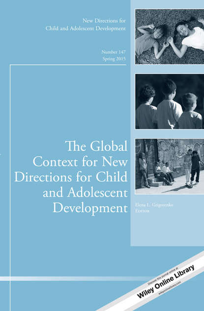 Elena Grigorenko L. The Global Context for New Directions for Child and Adolescent Development. New Directions for Child and Adolescent Development, Number 147 new directions 10ml