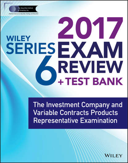 Wiley Wiley FINRA Series 6 Exam Review 2017. The Investment Company and Variable Contracts Products Representative Examination variable annuities and embedded options