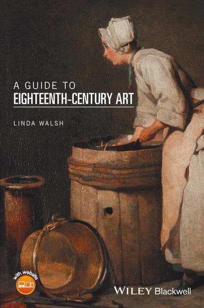 Linda Walsh A Guide to Eighteenth-Century Art недорого