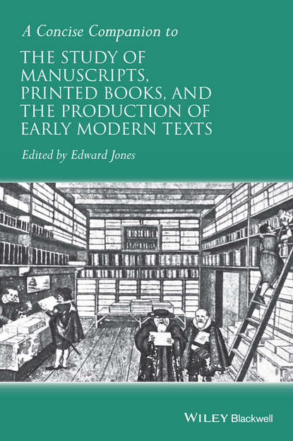 Edward Jones A Concise Companion to the Study of Manuscripts, Printed Books, and the Production of Early Modern Texts a special loan exhibition of musical instruments manuscripts books portraits and other mementoes of music and musicians formed to commemorate the tercentenary of the granting by king james i