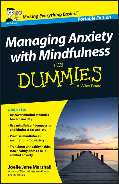 Joelle Jane Marshall Managing Anxiety with Mindfulness For Dummies недорого