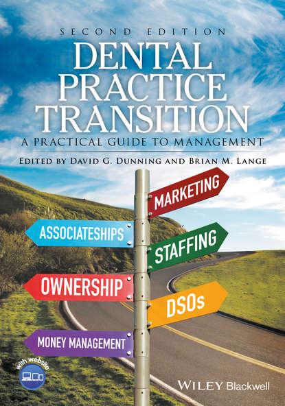 Brian Lange M. Dental Practice Transition. A Practical Guide to Management joseph noar interceptive orthodontics a practical guide to occlusal management