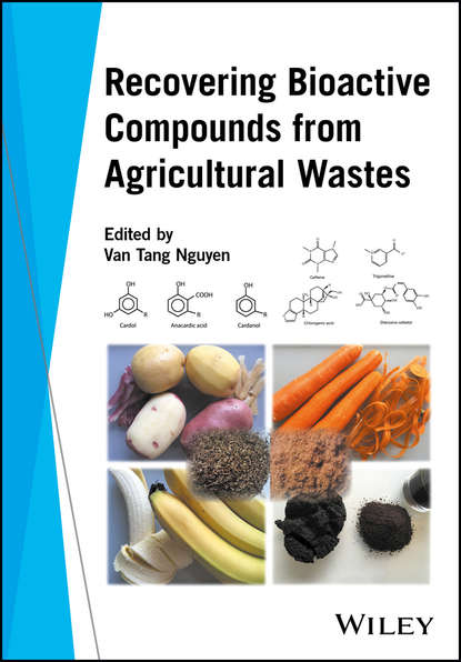 Van Nguyen Tang Recovering Bioactive Compounds from Agricultural Wastes lead compounds from medicinal plants for the treatment of cancer