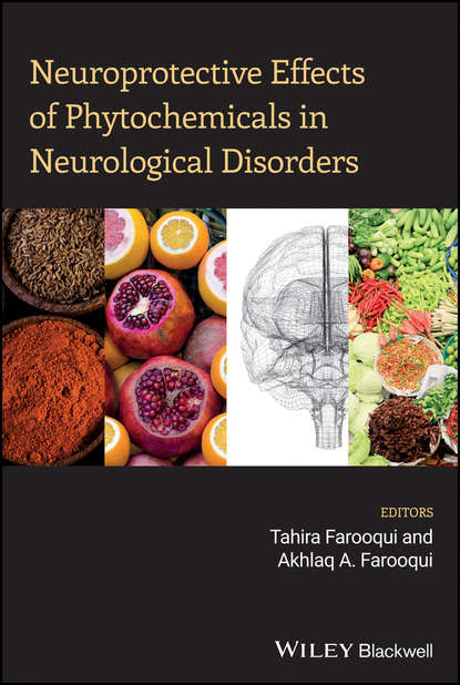 Tahira Farooqui Neuroprotective Effects of Phytochemicals in Neurological Disorders howard luke r analysis of antioxidant rich phytochemicals