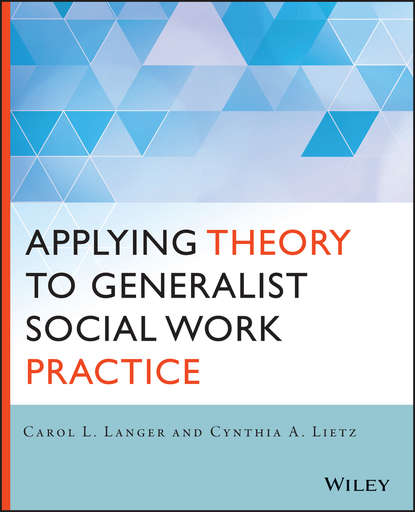Carol L. Langer Applying Theory to Generalist Social Work Practice paul pedersen b counseling for multiculturalism and social justice integration theory and application