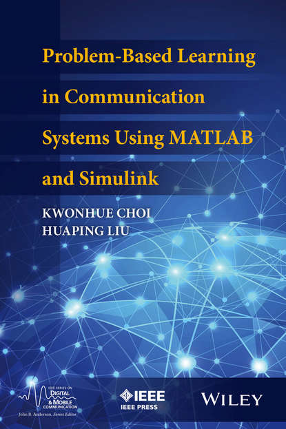 Kwonhue Choi Problem-Based Learning in Communication Systems Using MATLAB and Simulink недорого