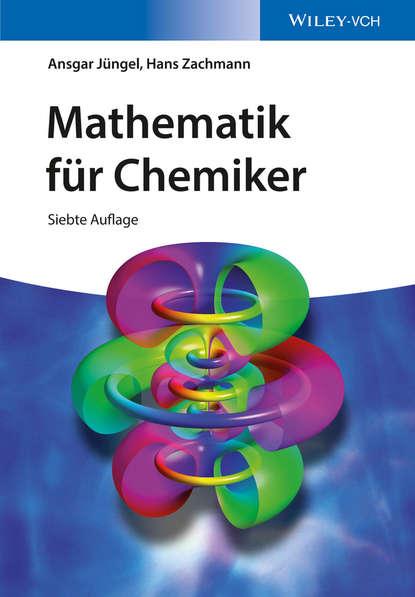 Фото - Ansgar Jüngel Mathematik für Chemiker taschenbuch der mathematik справочник по математике