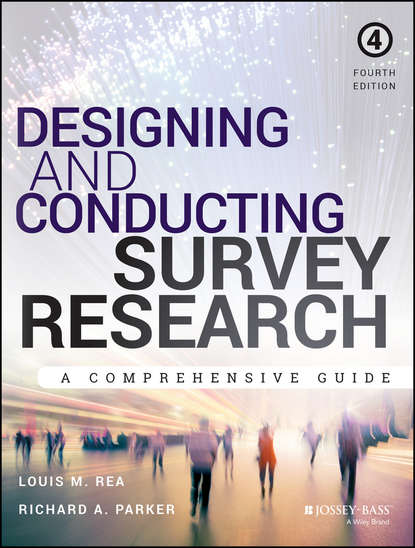 Louis Rea M. Designing and Conducting Survey Research. A Comprehensive Guide цена 2017