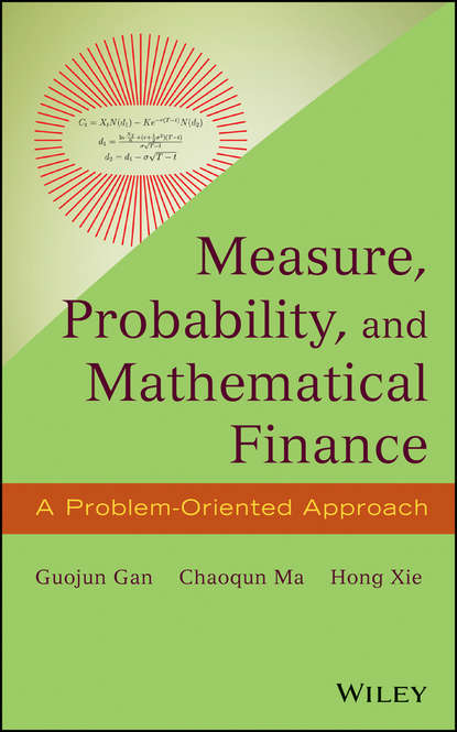 Фото - Guojun Gan Measure, Probability, and Mathematical Finance helen westgeest video art theory a comparative approach