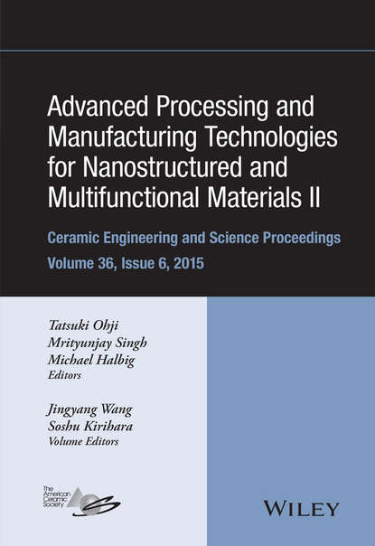 Группа авторов Advanced Processing and Manufacturing Technologies for Nanostructured and Multifunctional Materials II группа авторов advances in bioceramics and porous ceramics vi