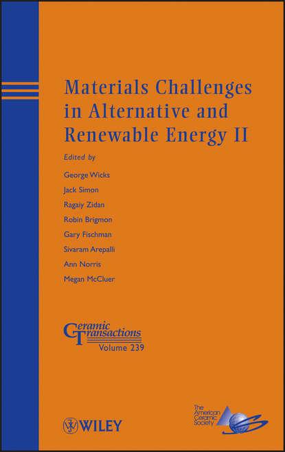 Группа авторов Materials Challenges in Alternative and Renewable Energy II недорого