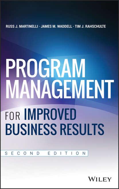 Russ Martinelli J. Program Management for Improved Business Results management
