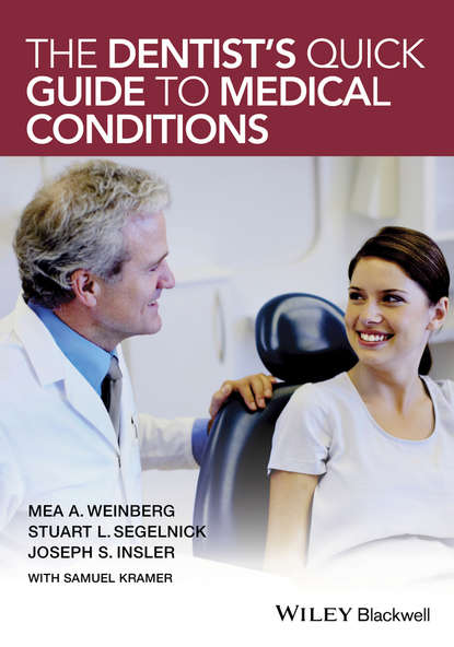 Samuel Kramer The Dentist's Quick Guide to Medical Conditions