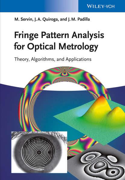 Manuel Servin Fringe Pattern Analysis for Optical Metrology metrology