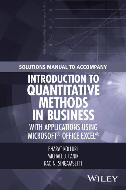 Michael J. Panik Solutions Manual to Accompany Introduction to Quantitative Methods in Business: with Applications Using Microsoft Office Excel gordon willmot e student solutions manual to accompany loss models from data to decisions fourth edition