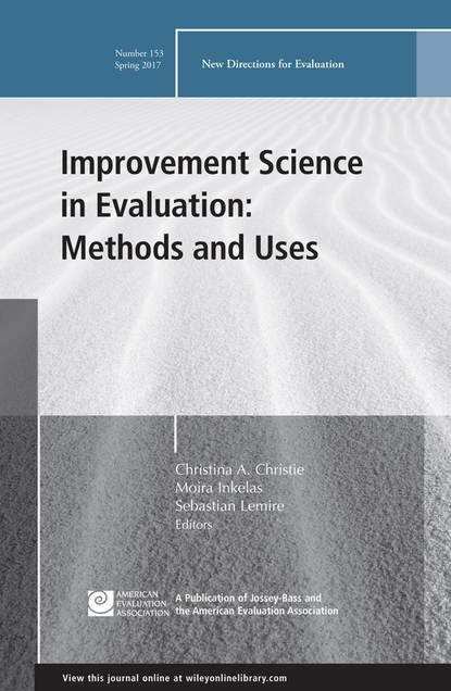 Moira Inkelas Improvement Science in Evaluation: Methods and Uses. New Directions for Evaluation, Number 153 methods of microleakage evaluation on the horizon