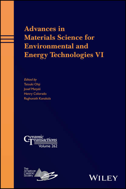 Tatsuki Ohji Advances in Materials Science for Environmental and Energy Technologies VI materials for sustainable sites