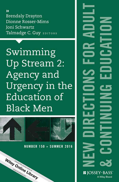 Фото - Dionne Rosser-Mims Swimming Up Stream 2: Agency and Urgency in the Education of Black Men: New Directions for Adult and Continuing Education, Number 150 marilyn byrd y spirituality in the workplace a philosophical and social justice perspective new directions for adult and continuing education number 152