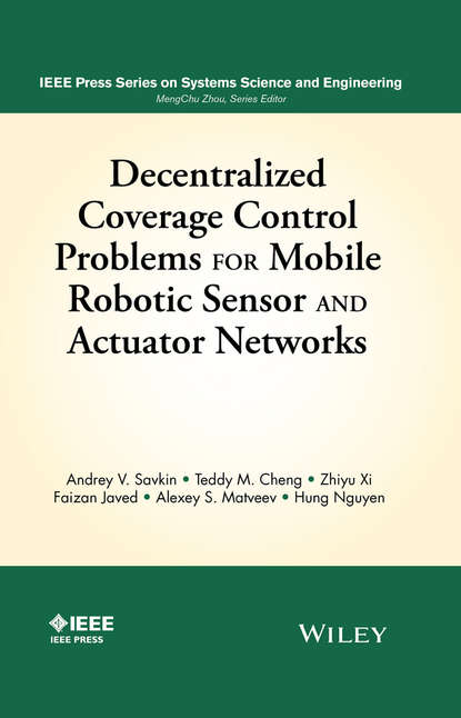 Hung Nguyen Q. Decentralized Coverage Control Problems For Mobile Robotic Sensor and Actuator Networks stojmenovic ivan wireless sensor and actuator networks algorithms and protocols for scalable coordination and data communication
