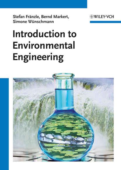 Bernd Markert Introduction to Environmental Engineering myer kutz handbook of environmental engineering