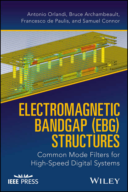 bruce archambeault electromagnetic bandgap ebg structures common mode filters for high speed digital systems Antonio Orlandi Electromagnetic Bandgap (EBG) Structures