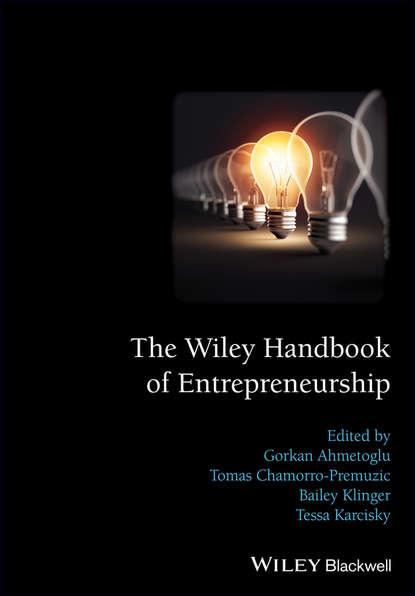 Tomas Chamorro-Premuzic The Wiley Handbook of Entrepreneurship godly entrepreneurship a story of moses akande onigbinde