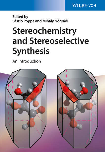 Gábor Hornyánszky Stereochemistry and Stereoselective Synthesis. An Introduction introduction to help desk concepts and skills