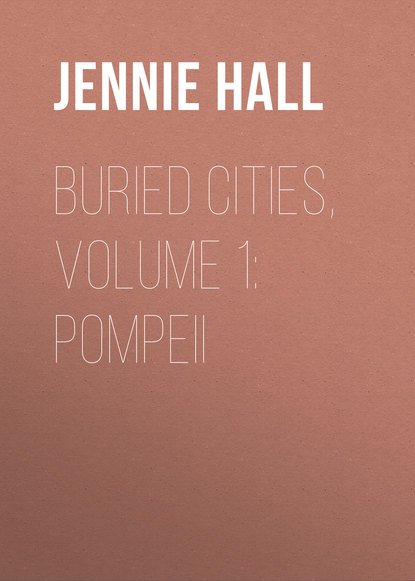 Фото - Jennie Hall Buried Cities, Volume 1: Pompeii jennie hall buried cities pompeii olympia mycenae complete