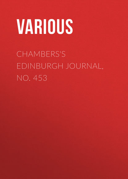Chambers\'s Edinburgh Journal, No. 453