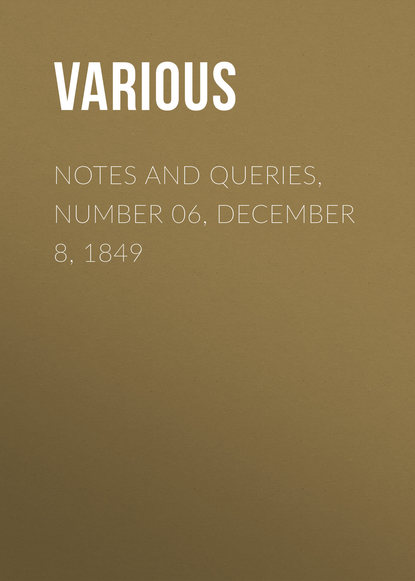Notes and Queries, Number 06, December 8, 1849